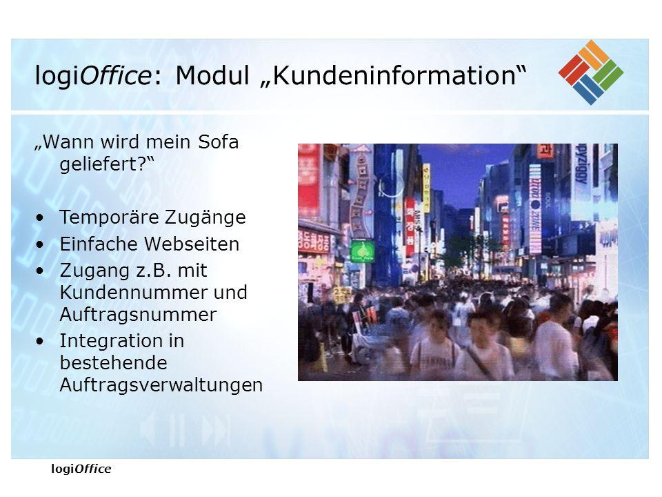"""logiOffice logiOffice: Modul """"Kundeninformation """"Wann wird mein Sofa geliefert? Temporäre Zugänge Einfache Webseiten Zugang z.B."""
