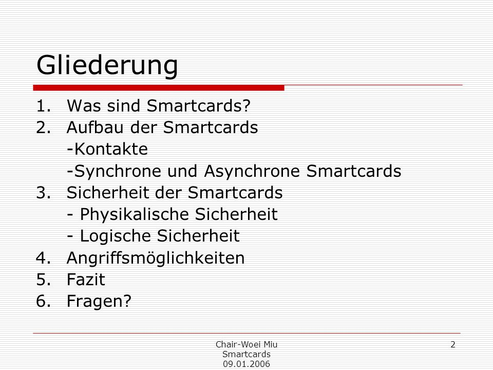 Chair-Woei Miu Smartcards Gliederung 1.Was sind Smartcards.