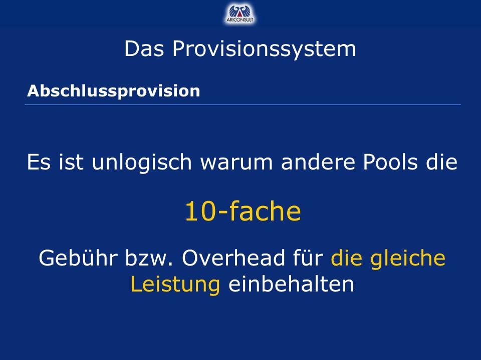 Abschlussprovision Es ist unlogisch warum andere Pools die 10-fache Gebühr bzw. Overhead für die gleiche Leistung einbehalten Das Provisionssystem
