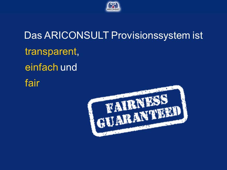 Das ARICONSULT Provisionssystem ist transparent, einfach und fair