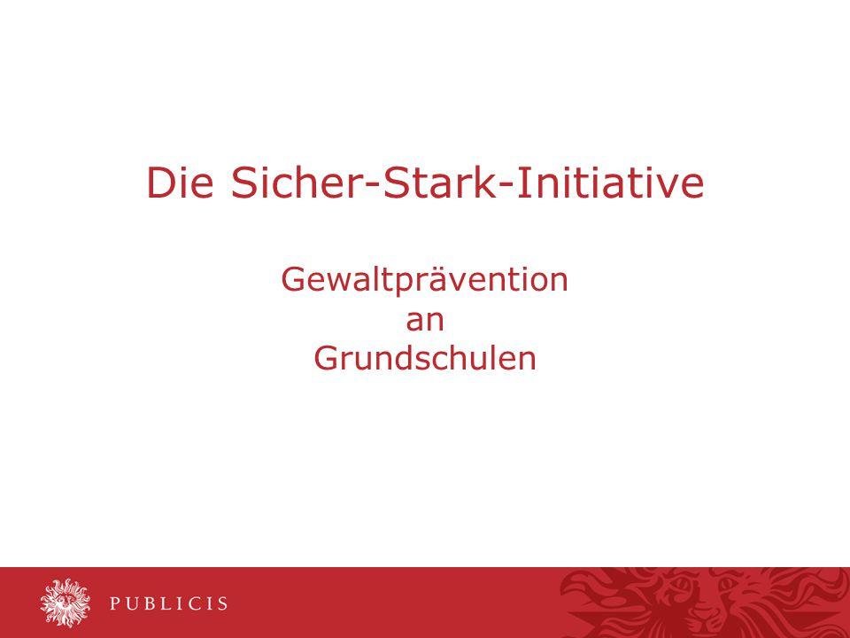 6,60 5,60 0,00 6,80 7,40 0,0011,52 Die Sicher-Stark-Initiative Gewaltprävention an Grundschulen