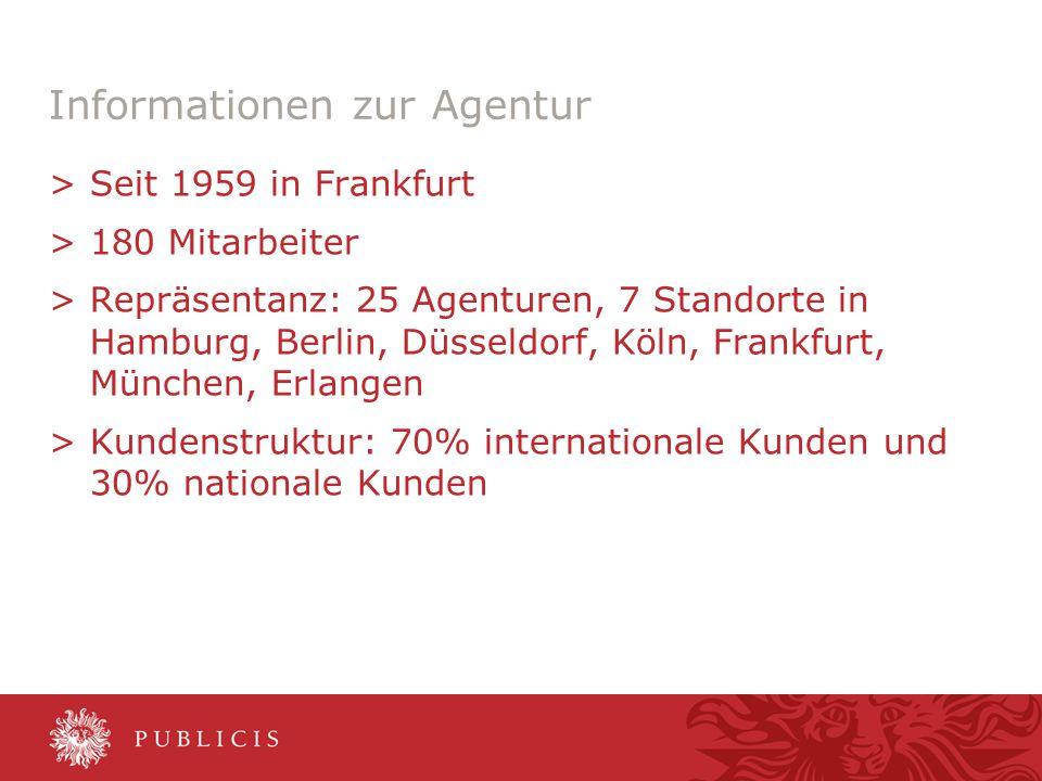 0,0011,52 6,60 5,60 0,00 6,80 7,40 Informationen zur Agentur >Seit 1959 in Frankfurt >180 Mitarbeiter >Repräsentanz: 25 Agenturen, 7 Standorte in Hamb