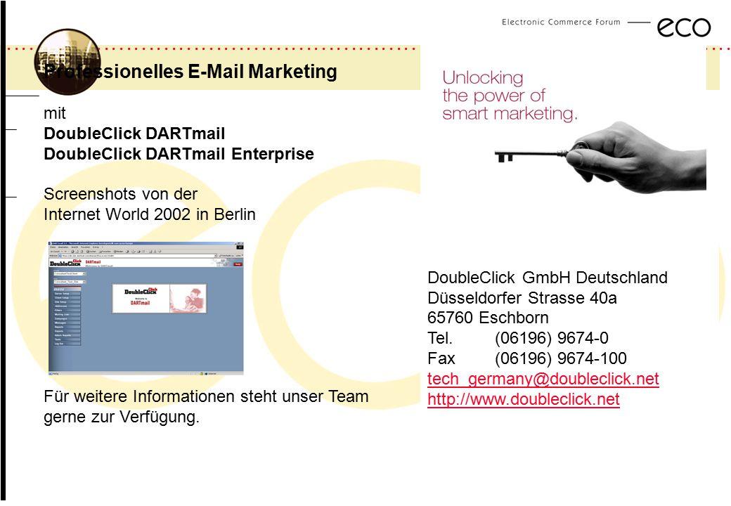 a DoubleClick GmbH Deutschland Düsseldorfer Strasse 40a 65760 Eschborn Tel.(06196) 9674-0 Fax(06196) 9674-100 tech_germany@doubleclick.net http://www.