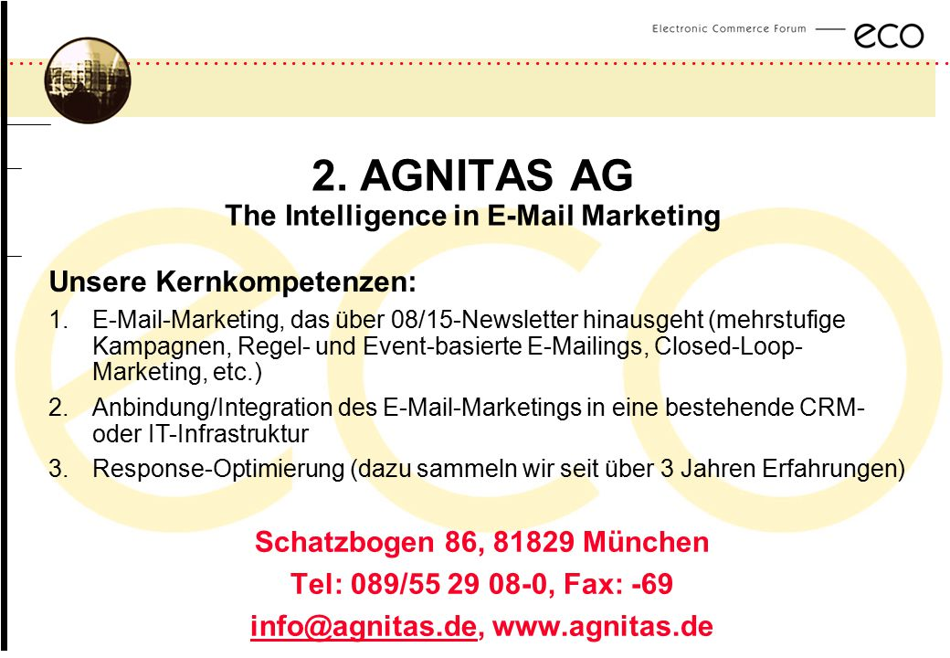 ................................................................................................. a 2. AGNITAS AG The Intelligence in E-Mail Marketing