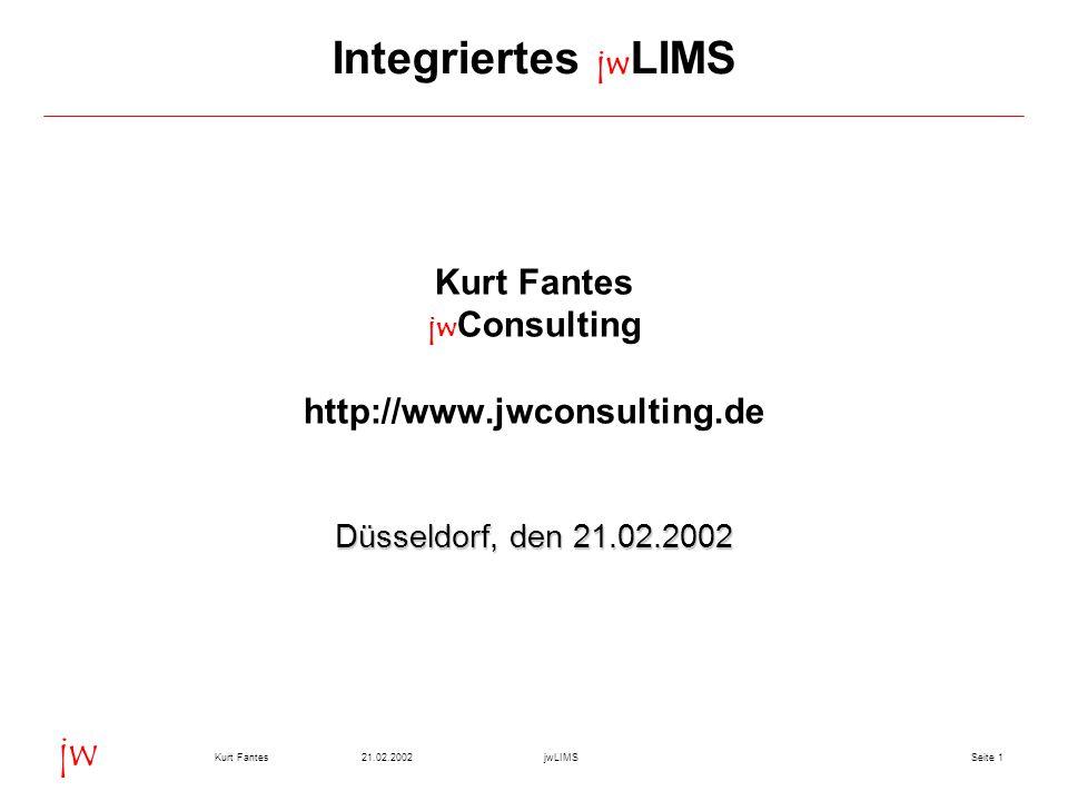 Seite 2221.02.2002Kurt FantesjwLIMS jw Aufbau jwLIMS (I) r Stammdaten größtenteils in SAP Standardtabellen r Spezifikationen sind als SAP Prüfpläne abgebildet r Alle relevanten Daten zur Spezifikation, d.h.