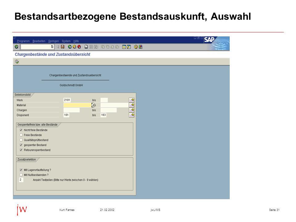 Seite 3121.02.2002Kurt FantesjwLIMS jw Bestandsartbezogene Bestandsauskunft, Auswahl