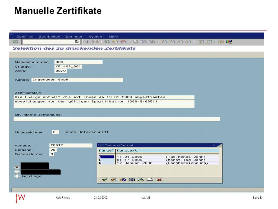 Seite 3321.02.2002Kurt FantesjwLIMS jw Manuelle Zertifikate