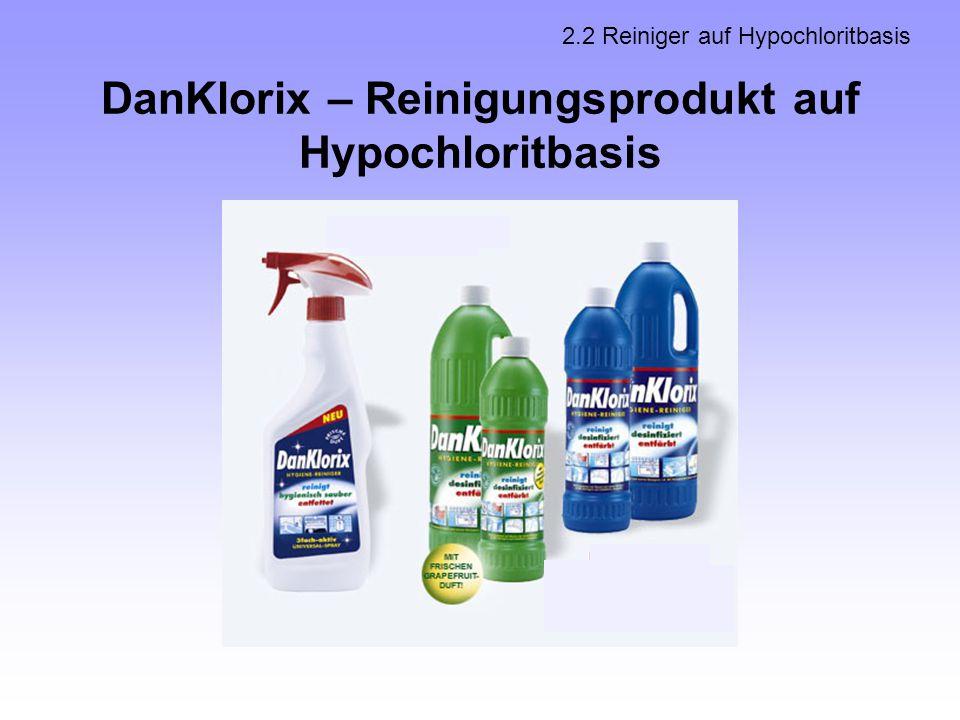 DanKlorix – Reinigungsprodukt auf Hypochloritbasis 2.2 Reiniger auf Hypochloritbasis