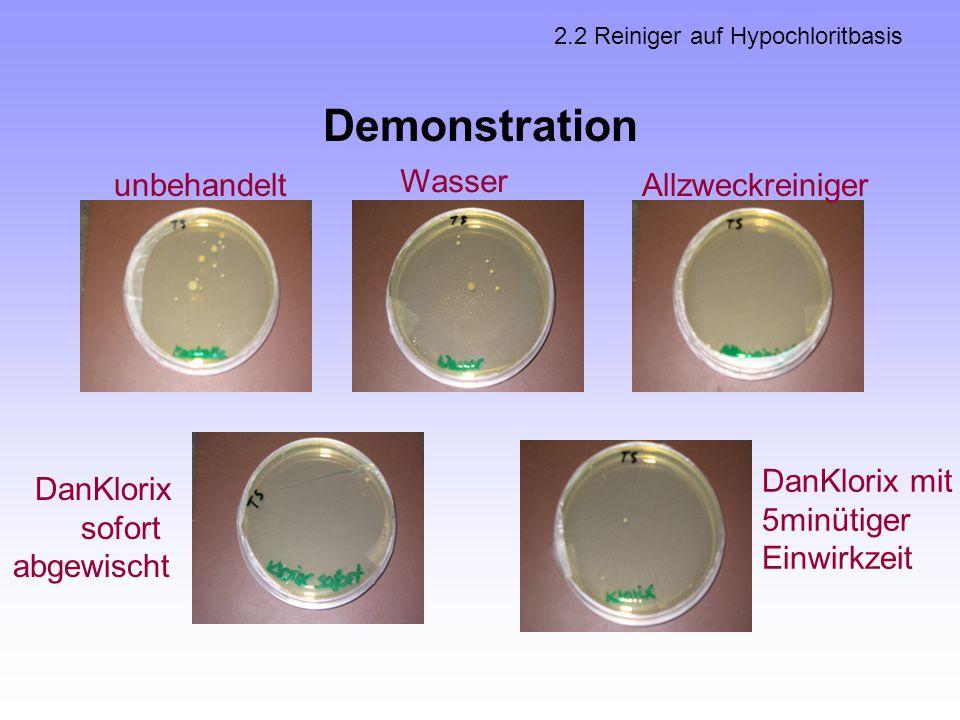 Demonstration DanKlorix sofort abgewischt DanKlorix mit 5minütiger Einwirkzeit Allzweckreiniger Wasser unbehandelt 2.2 Reiniger auf Hypochloritbasis