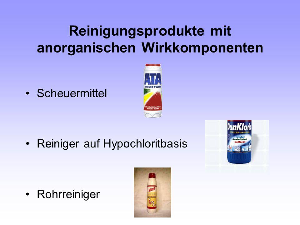 Reinigungsprodukte mit anorganischen Wirkkomponenten Scheuermittel Reiniger auf Hypochloritbasis Rohrreiniger