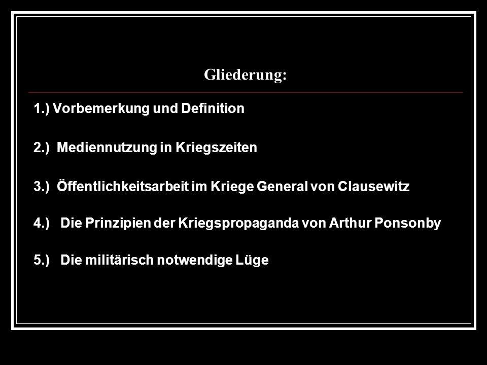 Gliederung: 1.) Vorbemerkung und Definition 2.) Mediennutzung in Kriegszeiten 3.) Öffentlichkeitsarbeit im Kriege General von Clausewitz 4.) Die Prinz