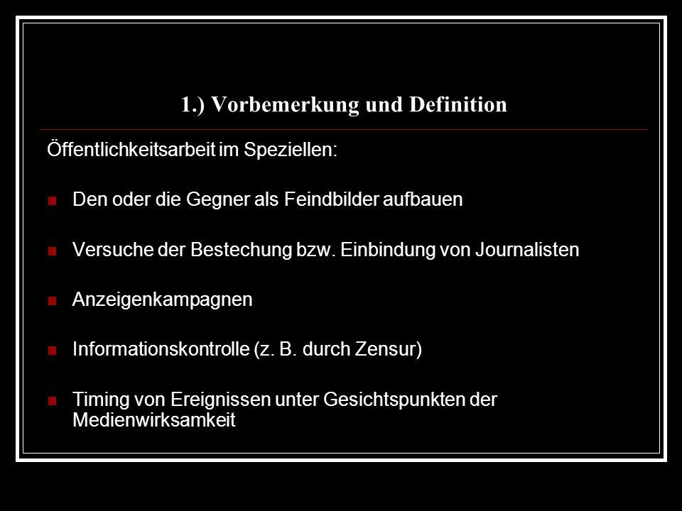 1.) Vorbemerkung und Definition Öffentlichkeitsarbeit im Speziellen: Den oder die Gegner als Feindbilder aufbauen Versuche der Bestechung bzw. Einbind