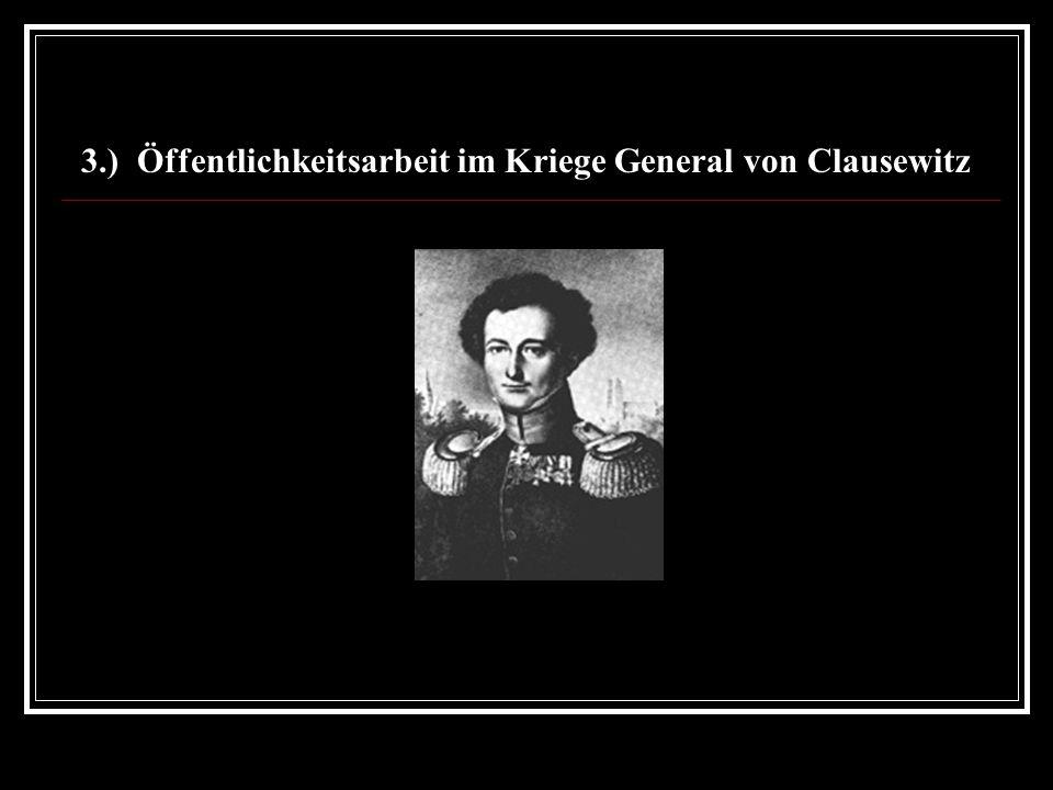 3.) Öffentlichkeitsarbeit im Kriege General von Clausewitz