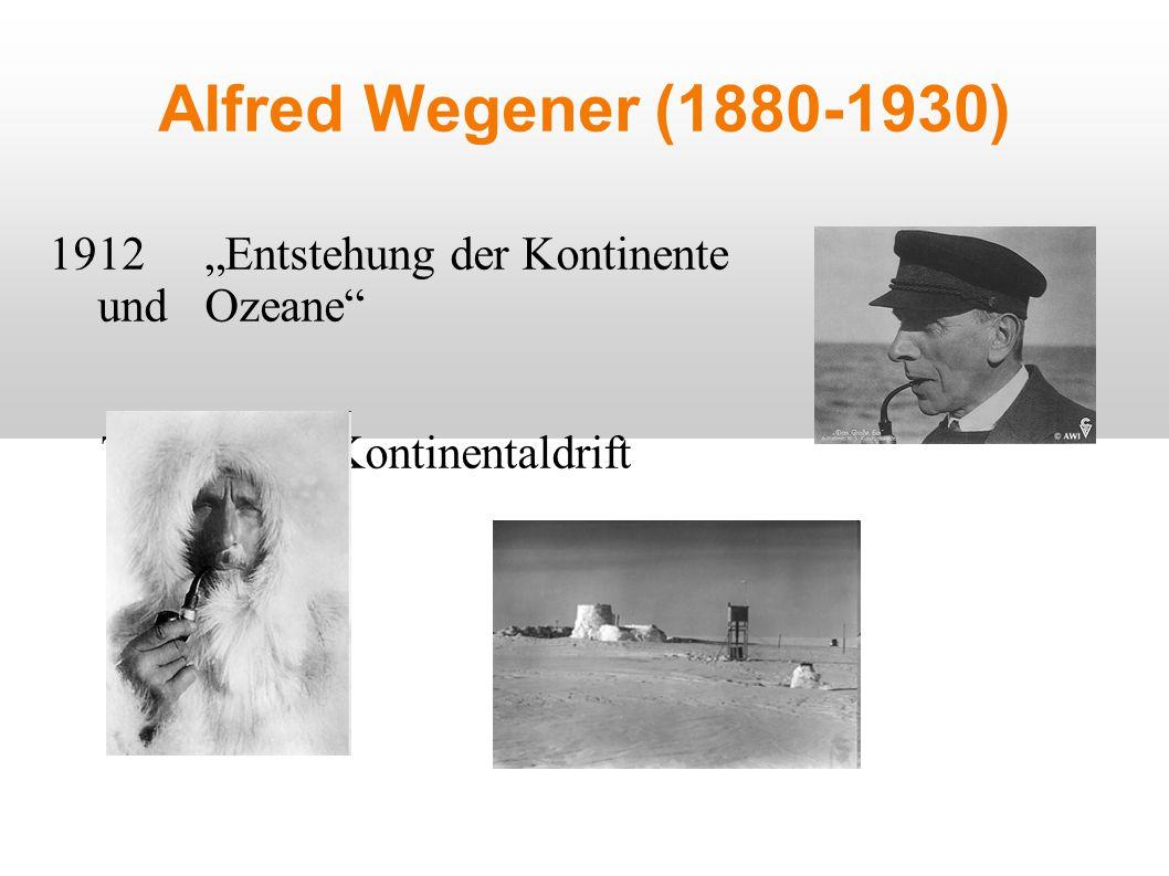 """Alfred Wegener (1880-1930) 1912 """"Entstehung der Kontinente und Ozeane Theorie der Kontinentaldrift"""