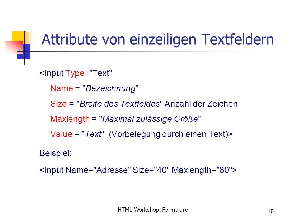 HTML-Workshop: Formulare 10 Attribute von einzeiligen Textfeldern Beispiel: