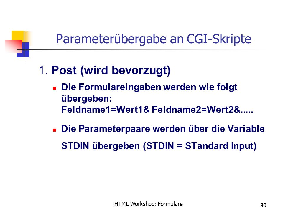 HTML-Workshop: Formulare 30 Parameterübergabe an CGI-Skripte 1.
