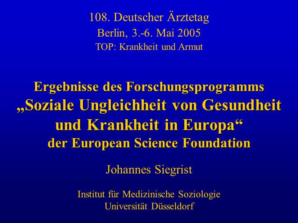 """Ergebnisse des Forschungsprogramms """"Soziale Ungleichheit von Gesundheit und Krankheit in Europa"""" der European Science Foundation Johannes Siegrist Ins"""