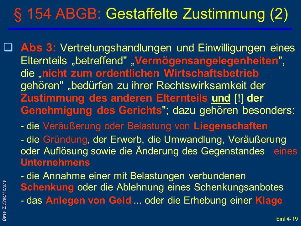 """Einf 4- 19 Barta: Zivilrecht online § 154 ABGB: Gestaffelte Zustimmung (2) qAbs 3: Vertretungshandlungen und Einwilligungen eines Elternteils """"betreff"""