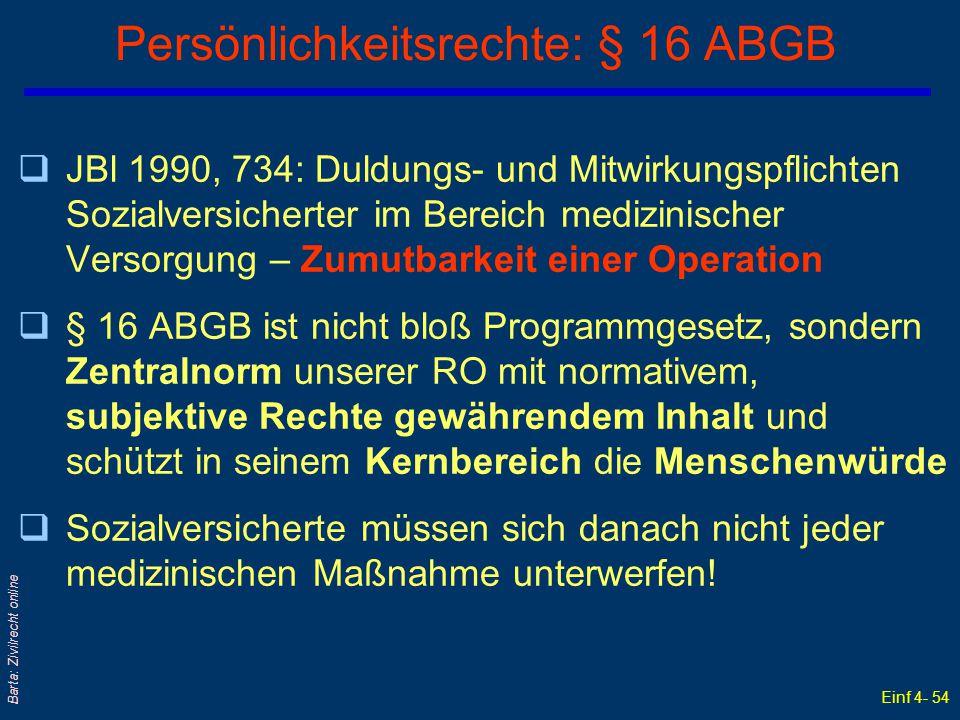 Einf 4- 54 Barta: Zivilrecht online Persönlichkeitsrechte: § 16 ABGB qJBl 1990, 734: Duldungs- und Mitwirkungspflichten Sozialversicherter im Bereich
