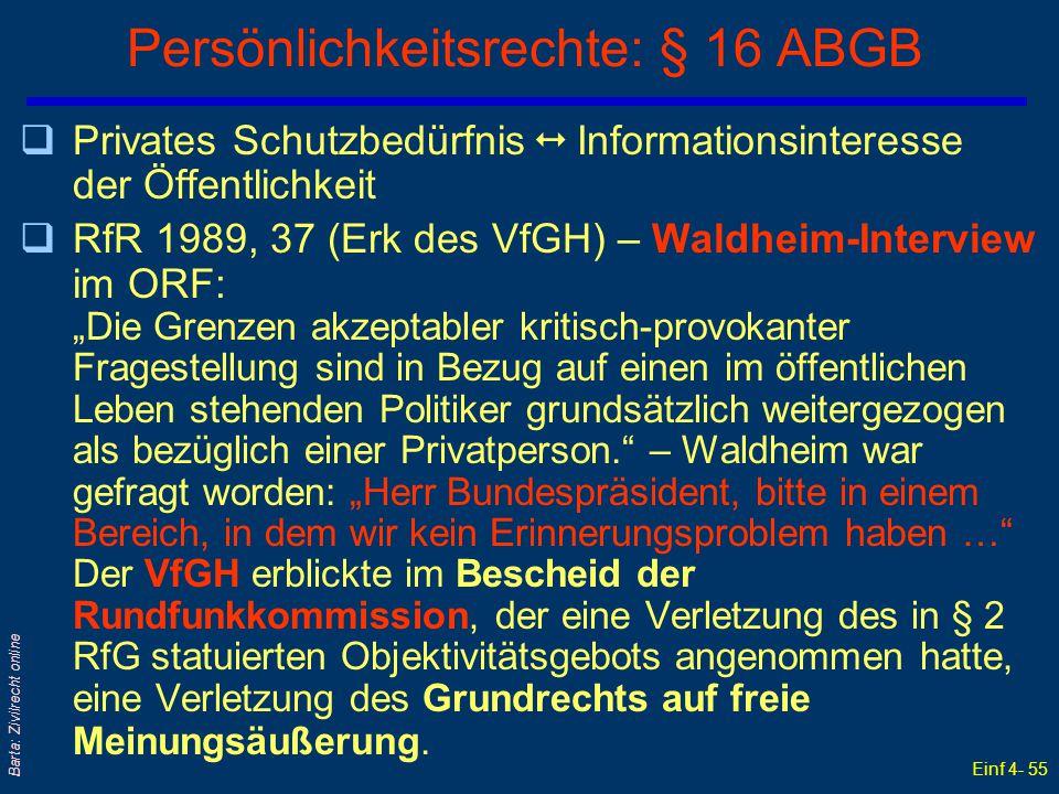 Einf 4- 55 Barta: Zivilrecht online Persönlichkeitsrechte: § 16 ABGB qPrivates Schutzbedürfnis  Informationsinteresse der Öffentlichkeit qRfR 1989, 3