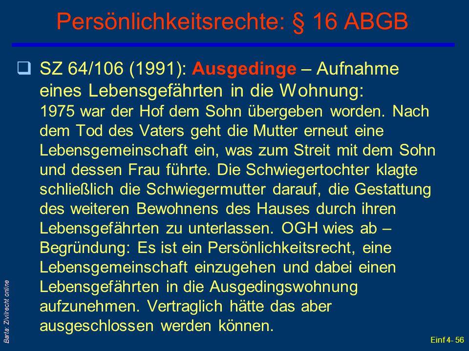 Einf 4- 56 Barta: Zivilrecht online Persönlichkeitsrechte: § 16 ABGB qSZ 64/106 (1991): Ausgedinge – Aufnahme eines Lebensgefährten in die Wohnung: 19