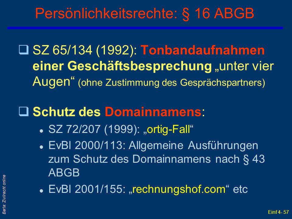 """Einf 4- 57 Barta: Zivilrecht online Persönlichkeitsrechte: § 16 ABGB qSZ 65/134 (1992): Tonbandaufnahmen einer Geschäftsbesprechung """"unter vier Augen"""""""