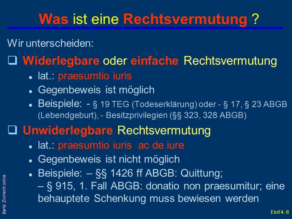 Einf 4- 27 Barta: Zivilrecht online Privatrechtliche Gesellschaftsformen qGesBR §§ 1175 ff ABGB qErwerbsgesell- schaften: EGG 1990 l O(ffene)EG l K(ommandit)EG qPersonengesell- schaften des Handelsrechts l OHG, KG l Stille Gesellschaft  Kapitalgesellschaften ● AktG, GmbHG, GenG  Vereine ● ideelle: VereinsG 1951 idF BGBl 1993/257 ● wirtschaftl: Vereinspatent 1852, RGBl 253  Stiftungen ● nach BSFG 1974 ● nach Landesgesetzen ● nach PStG 1993  Fonds ● nach BSFG 1974 ● nach LandesGn Keine Juristische Person: Juristische Person: