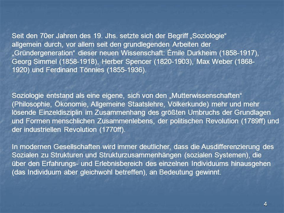 """4 Seit den 70er Jahren des 19. Jhs. setzte sich der Begriff """"Soziologie"""" allgemein durch, vor allem seit den grundlegenden Arbeiten der """"Gründergenera"""