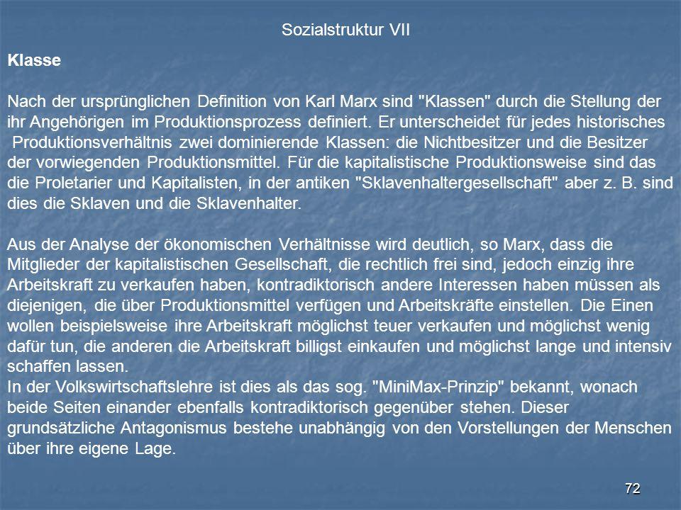 72 Sozialstruktur VII Klasse Nach der ursprünglichen Definition von Karl Marx sind