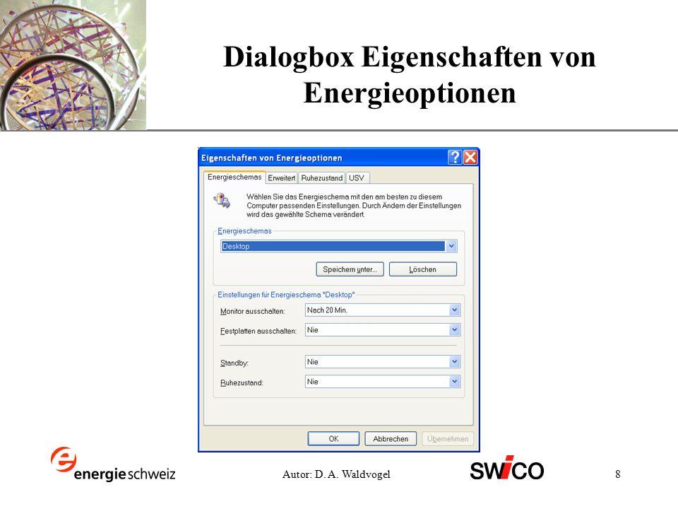 XP 8Autor: D. A. Waldvogel Dialogbox Eigenschaften von Energieoptionen