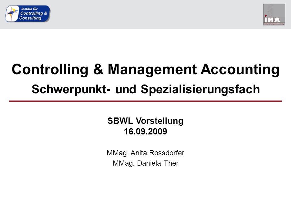 Controlling & Management Accounting Schwerpunkt- und Spezialisierungsfach SBWL Vorstellung 16.09.2009 MMag.