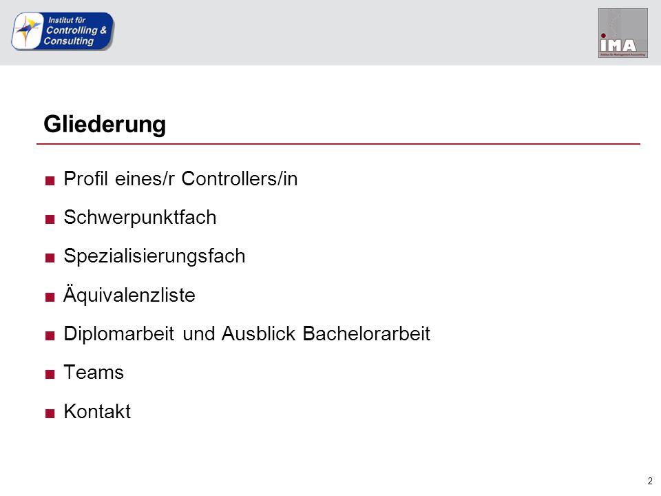 """3 Rolle des/r Controllers/in Profil SchwerpunktSpezialisierungÄquivalenz Diplom-/ Bachelorarbeit TeamsKontakt ■""""Steuerlotse des Unternehmens"""