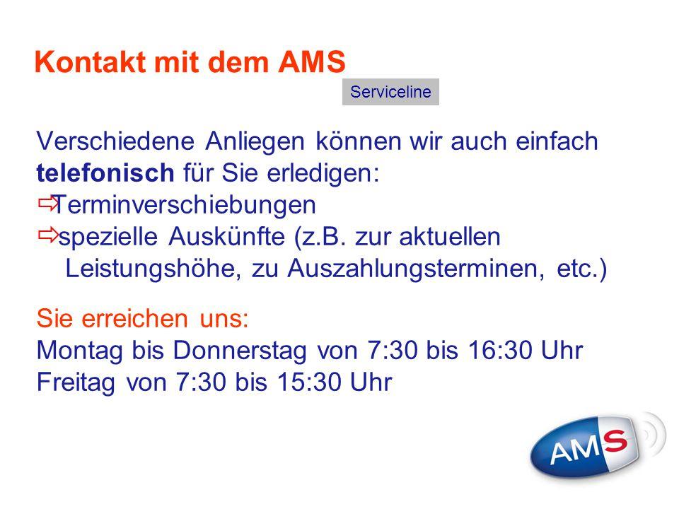 Kontakt mit dem AMS Verschiedene Anliegen können wir auch einfach telefonisch für Sie erledigen:  Terminverschiebungen  spezielle Auskünfte (z.B. zu