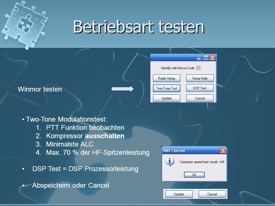 Betriebsart testen Winmor testen Two-Tone Modulationstest: 1.PTT Funktion beobachten 2.Kompressor ausschalten 3.Minimalste ALC 4.Max. 70 % der HF-Spit