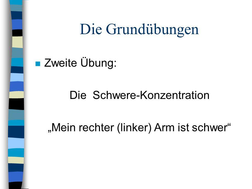"""Die Grundübungen n Zweite Übung: Die Schwere-Konzentration """"Mein rechter (linker) Arm ist schwer"""