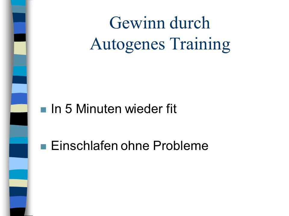 Gewinn durch Autogenes Training n In 5 Minuten wieder fit n Einschlafen ohne Probleme