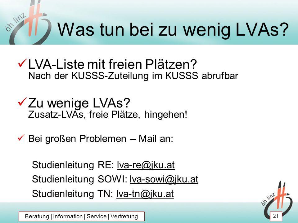 LVA-Liste mit freien Plätzen? Nach der KUSSS-Zuteilung im KUSSS abrufbar Zu wenige LVAs? Zusatz-LVAs, freie Plätze, hingehen! Bei großen Problemen – M