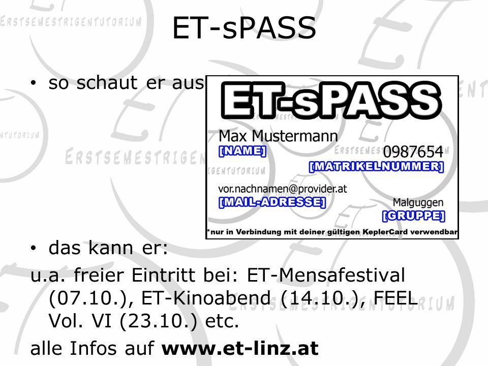ET-sPASS so schaut er aus: das kann er: u.a. freier Eintritt bei: ET-Mensafestival (07.10.), ET-Kinoabend (14.10.), FEEL Vol. VI (23.10.) etc. alle In