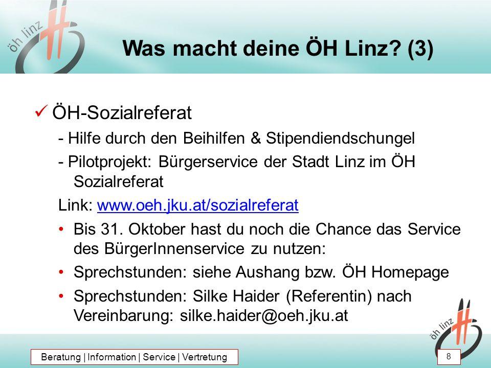 ÖH-Sozialreferat - Hilfe durch den Beihilfen & Stipendiendschungel - Pilotprojekt: Bürgerservice der Stadt Linz im ÖH Sozialreferat Link: www.oeh.jku.