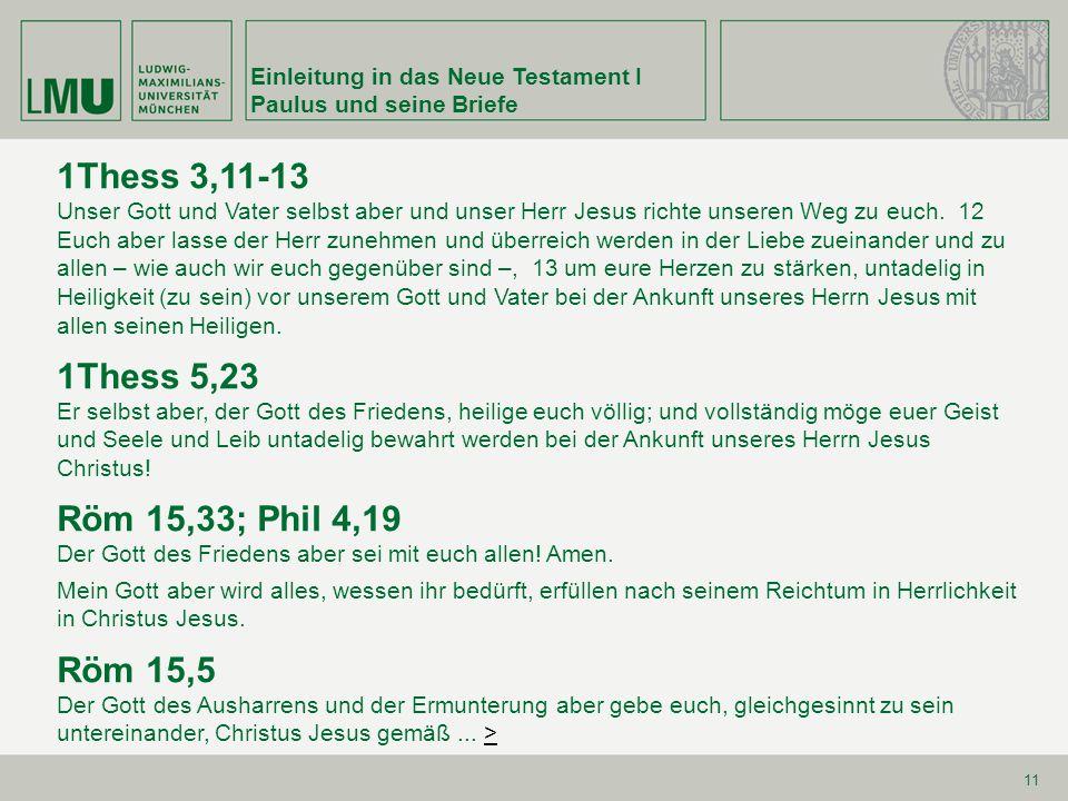 Einleitung in das Neue Testament I Paulus und seine Briefe 11 1Thess 3,11-13 Unser Gott und Vater selbst aber und unser Herr Jesus richte unseren Weg zu euch.
