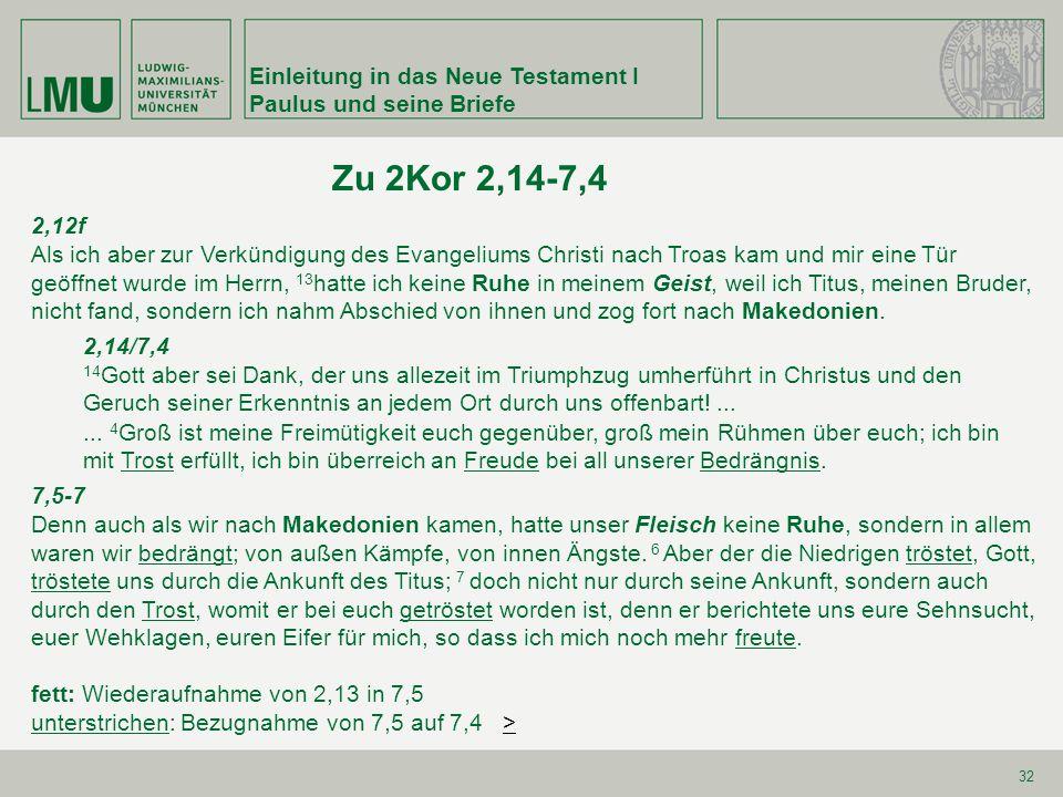 Einleitung in das Neue Testament I Paulus und seine Briefe 32 2,12f Als ich aber zur Verkündigung des Evangeliums Christi nach Troas kam und mir eine
