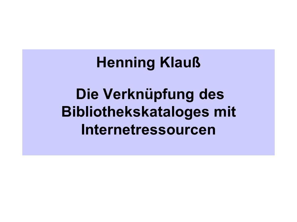 Die Verknüpfung des Bibliothekskataloges mit Internetressourcen  In welchen Fällen wird eine URL protokolliert und was hat ein Benutzer davon.