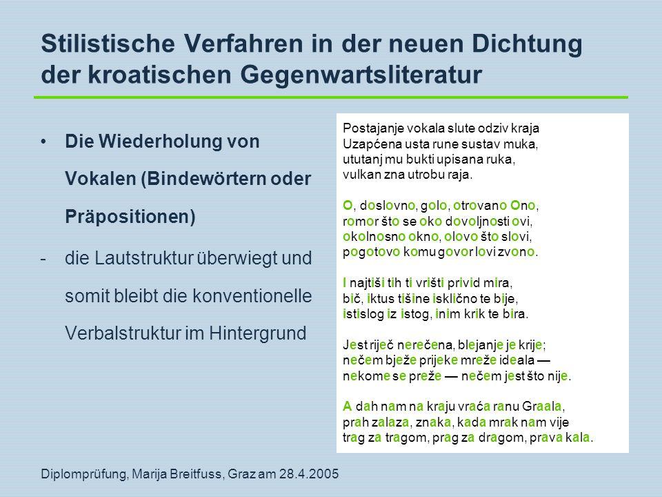 Diplomprüfung, Marija Breitfuss, Graz am 28.4.2005 Stilistische Verfahren in der neuen Dichtung der kroatischen Gegenwartsliteratur Die Wiederholung v