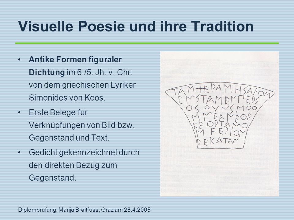 Diplomprüfung, Marija Breitfuss, Graz am 28.4.2005 Visuelle Poesie und ihre Tradition Antike Formen figuraler Dichtung im 6./5. Jh. v. Chr. von dem gr