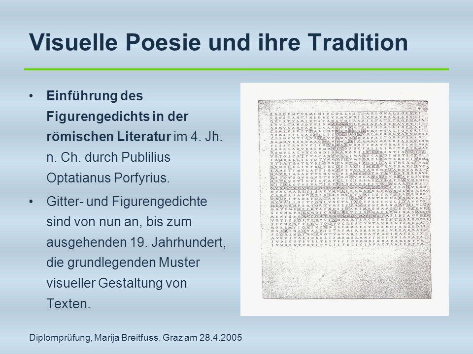 Diplomprüfung, Marija Breitfuss, Graz am 28.4.2005 Visuelle Poesie und ihre Tradition Einführung des Figurengedichts in der römischen Literatur im 4.
