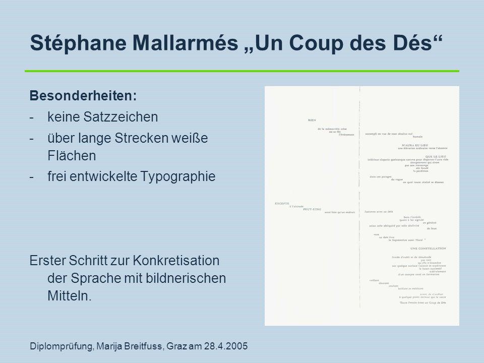"""Diplomprüfung, Marija Breitfuss, Graz am 28.4.2005 Stéphane Mallarmés """"Un Coup des Dés"""" Besonderheiten: -keine Satzzeichen -über lange Strecken weiße"""