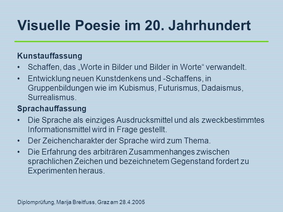"""Diplomprüfung, Marija Breitfuss, Graz am 28.4.2005 Kunstauffassung Schaffen, das """"Worte in Bilder und Bilder in Worte"""" verwandelt. Entwicklung neuen K"""