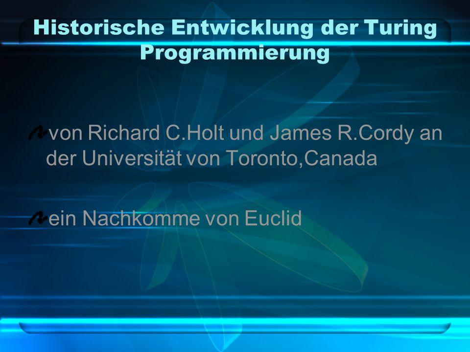 Historische Entwicklung der Turing Programmierung von Richard C.Holt und James R.Cordy an der Universität von Toronto,Canada ein Nachkomme von Euclid