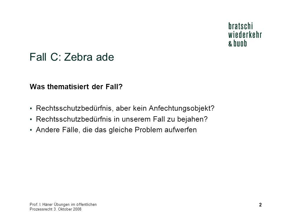 Prof. I. Häner Übungen im öffentlichen Prozessrecht 3.