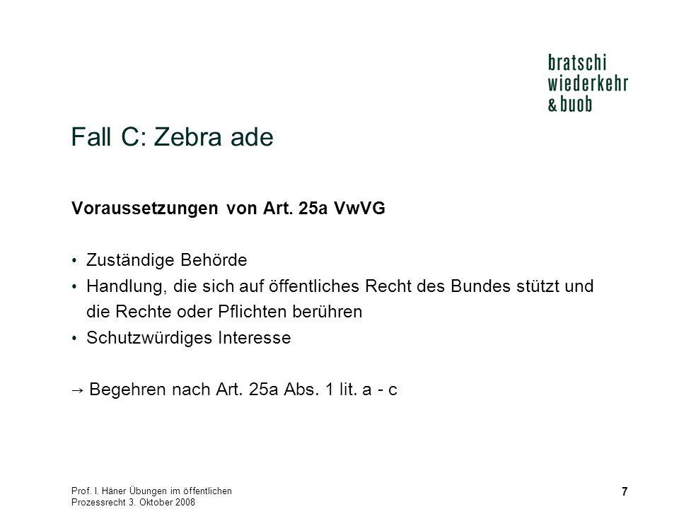 Prof.I. Häner Übungen im öffentlichen Prozessrecht 3.